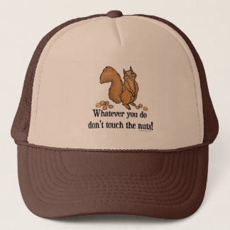 Whatever you do, don't touch the nuts! trucker hat