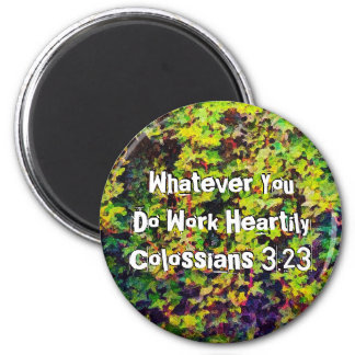 Whatever You Do Work Heartily Colossians 3 23 Magnet