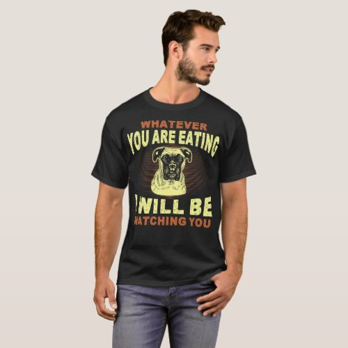 Whatever You Eat I Will Watch Boxer T_Shirt