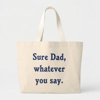 Whatever You Say Dad Sure Jumbo Tote Bag