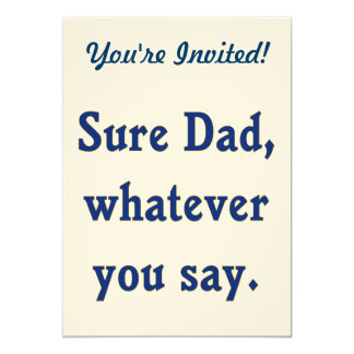 Whatever You Say Dad Sure Card