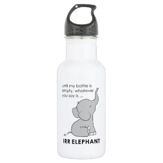 Whatever You Say is Irrelephant Elephant Bottle