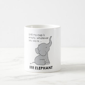 Whatever You Say is Irrelephant Elephant Mug