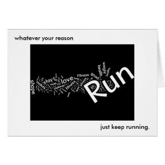 Whatever your reason, just keep running stationery note card