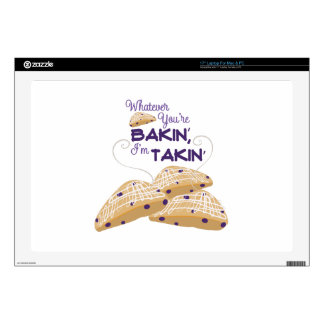 "Whatever Youre Bakin 17"" Laptop Skins"