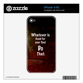 Whatever's Good for your Soul Motivational Quote iPhone 4S Decals