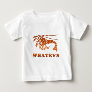 Whatevs Baby T-Shirt