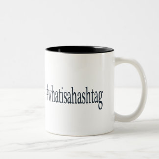 #whatisahashtag mug