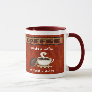 What's a coffee - Without a donut! Mug
