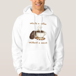 What's a coffee - Without a donut! Pullover
