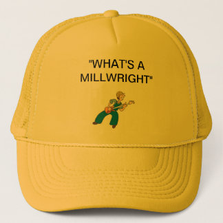 """WHAT'S A MILLWRIGHT"" HAT"