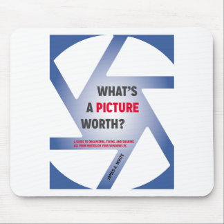 """""""What's a Picture Worth?"""" Merchandise Mouse Pad"""
