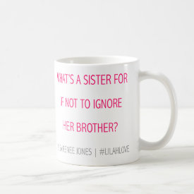 What's a Sister For mug - Lilah Love