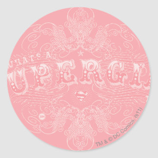 What's a Supergirl to Do Pink Classic Round Sticker