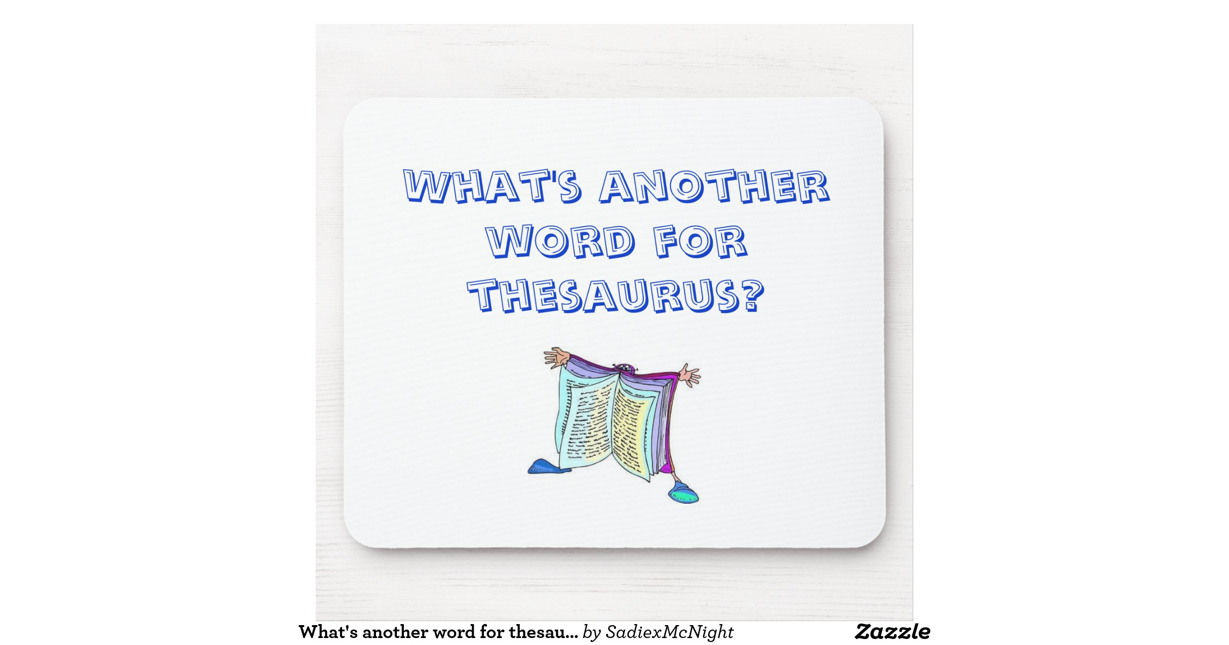 whats_another_word_for_thesaurus_mouse_pad ...
