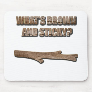 What's Brown and Sticky Joke Mouse Pad