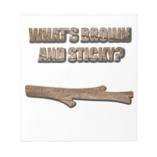 What's Brown and Sticky Joke Notepad
