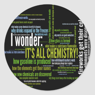 What's chemistry got to do with it? classic round sticker