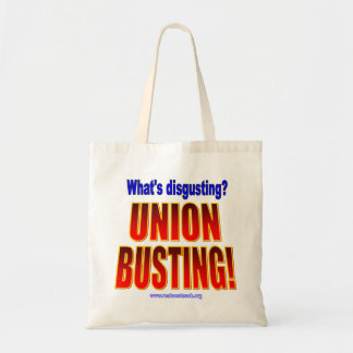 What's disgusting? Union Busting! Tote Bags