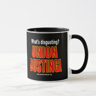 What's disgusting? Union Busting! Mug