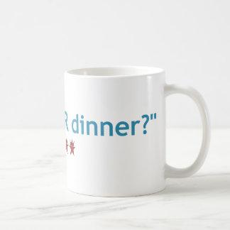 """""""What's FER Dinner"""" Mug"""