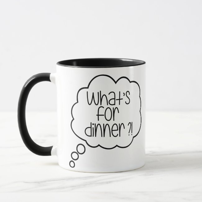What's for dinner? Funny Combo Mug