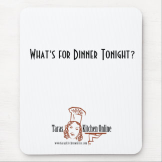What's For Dinner Tonight? Mouse Pad