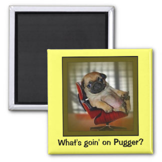 What's Goin on Pugger? 2 Inch Square Magnet