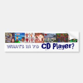 what's in Yo CD Player? Bumper Sticker Car Bumper Sticker