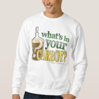 What's in Your Carboy Home Brewer Sweatshirt
