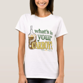 What's In Your Carboy Slogan T-Shirt