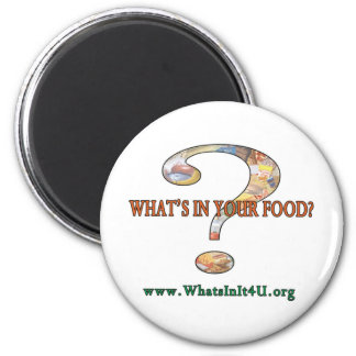 What's In Your Food? 2 Inch Round Magnet