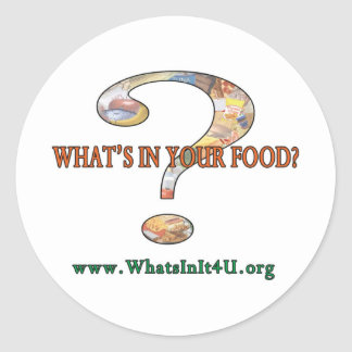 What's In Your Food? Classic Round Sticker