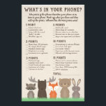 """What&#39;s in Your Phone Game for Woodland Baby Shower Flyer<br><div class=""""desc"""">Our woodland themed What&#39;s in Your Phone game is a fun,  contemporary game to play with your shower guests. Each guest will search their phones and get points for the items that they have. Whoever has the most points wins! Woodland animals include a fox,  moose,  bear,  raccoon,  and rabbit.</div>"""
