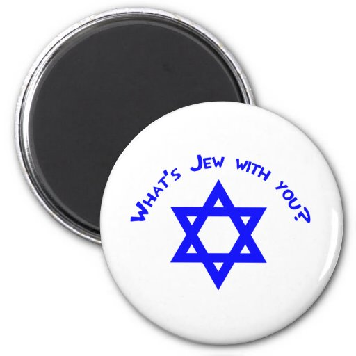 What's Jew with You? Refrigerator Magnet
