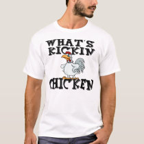 What's Kickin Chicken? T-Shirt