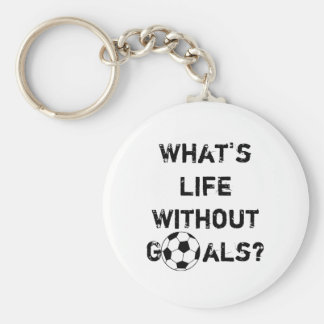 What's Life Without Goals? Keychain