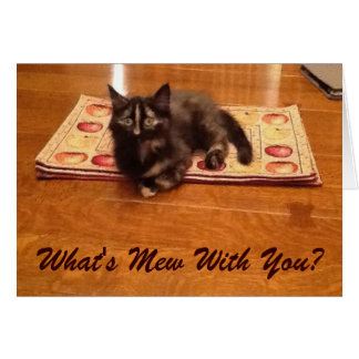 What's Mew With You? Greeting Card