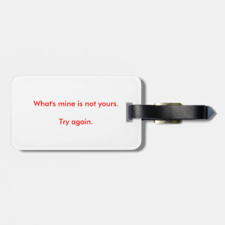 What's mine is not yours luggage tag