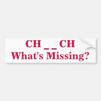 What's Missing Church Bumper Sticker Car Bumper Sticker
