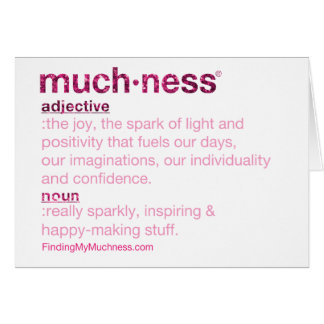 What's Muchness Greeting Card