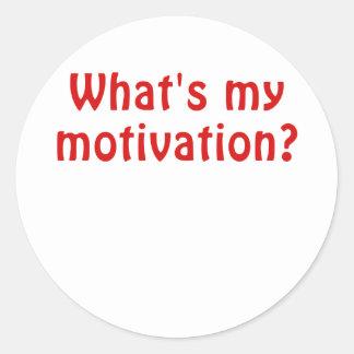 Whats My Motivation Classic Round Sticker