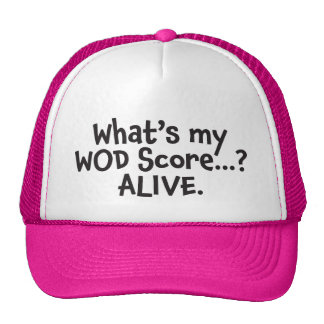 What's My WOD Score? Alive. Black Trucker Hat
