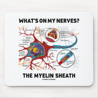 What's On My Nerves? The Myelin Sheath Mousepad