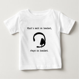 What's Said On Headset, Stays On Headset Baby T-Shirt
