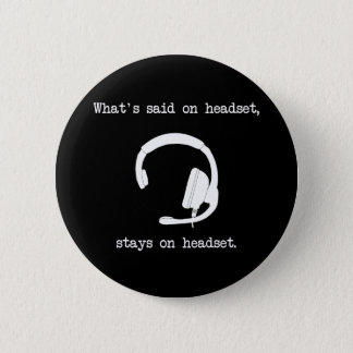 What's Said On Headset, Stays On Headset Button