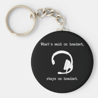 What's Said On Headset, Stays On Headset Keychains