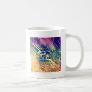 What's Stopping You? Classic White Coffee Mug