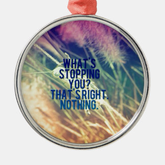 What's Stopping You? Round Metal Christmas Ornament