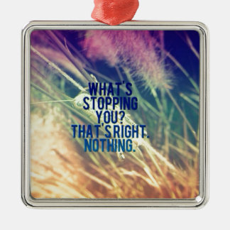 What's Stopping You? Square Metal Christmas Ornament